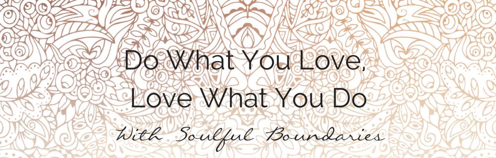 Soulful Boundaries Ensure the Longevity of Your Success