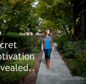 My Secret Motivation Revealed..