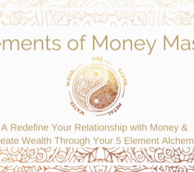 The 5 Elements of Money Masterclass – Create Right Relationship with Your Money