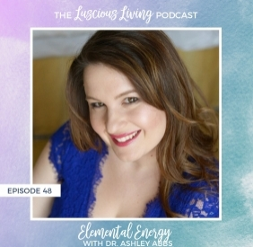 Elemental Energy Luscious Living Podcast Interview
