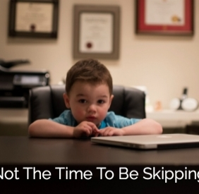 Now's Not The Time To Be Skipping Steps