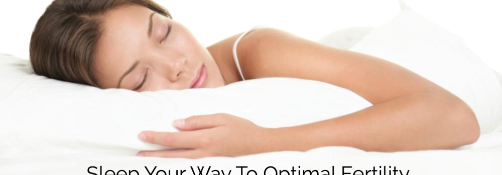 Sleep Your Way to Optimal Fertility